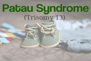 Hội chứng Patau là gì?