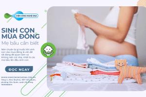 Sinh con mùa đông – 4 bước chuẩn bị để con xinh mẹ đẹp như Đông Nhi?