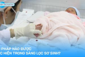 Biện pháp nào được thực hiện trong sàng lọc sơ sinh?
